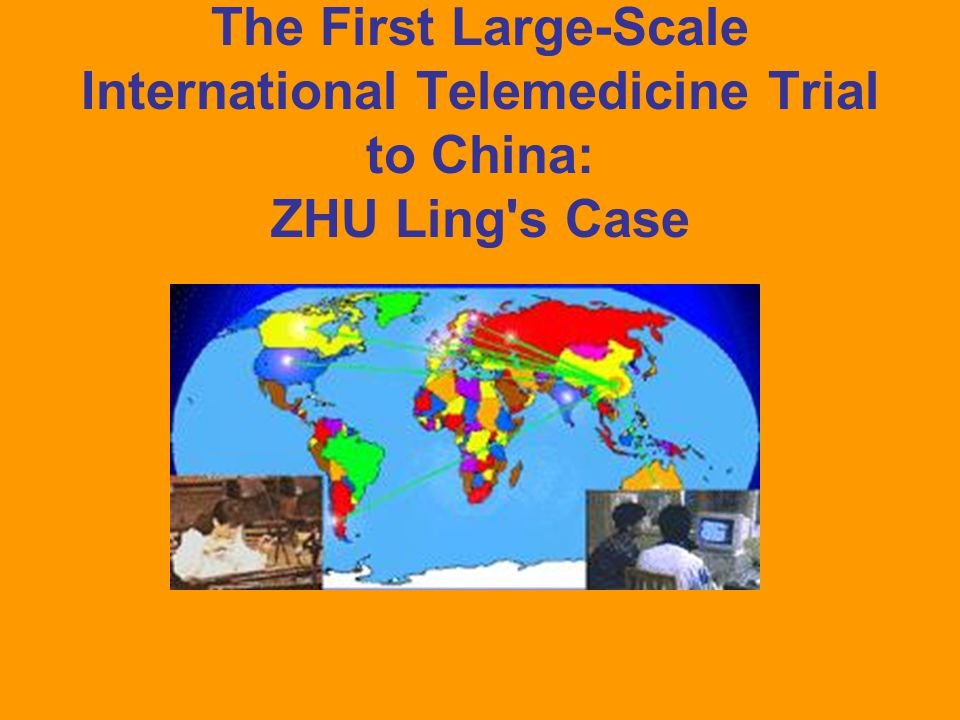 The First Large-Scale International Telemedicine Trial to China: ZHU Ling s Case