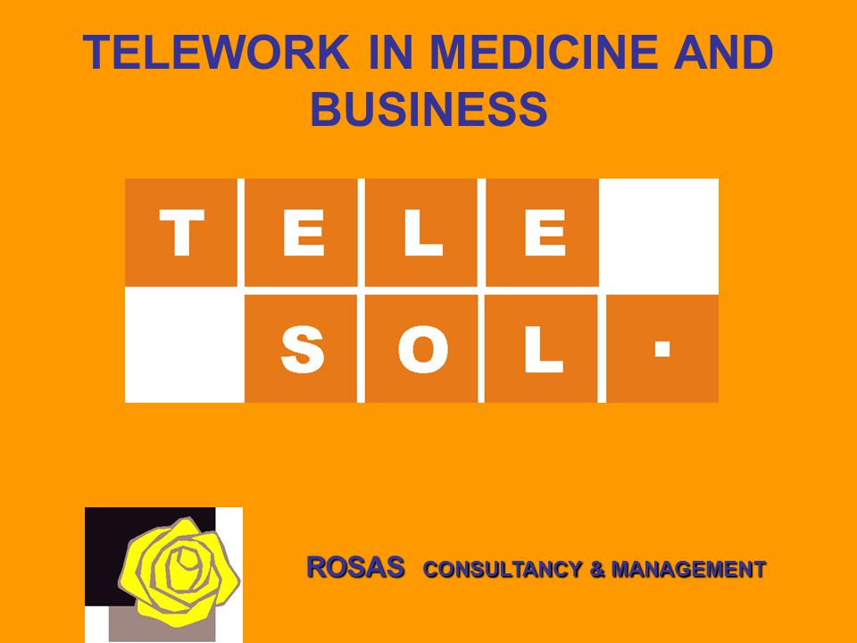 TELEWORK IN MEDICINE AND BUSINESS ROSAS CONSULTANCY & MANAGEMENT