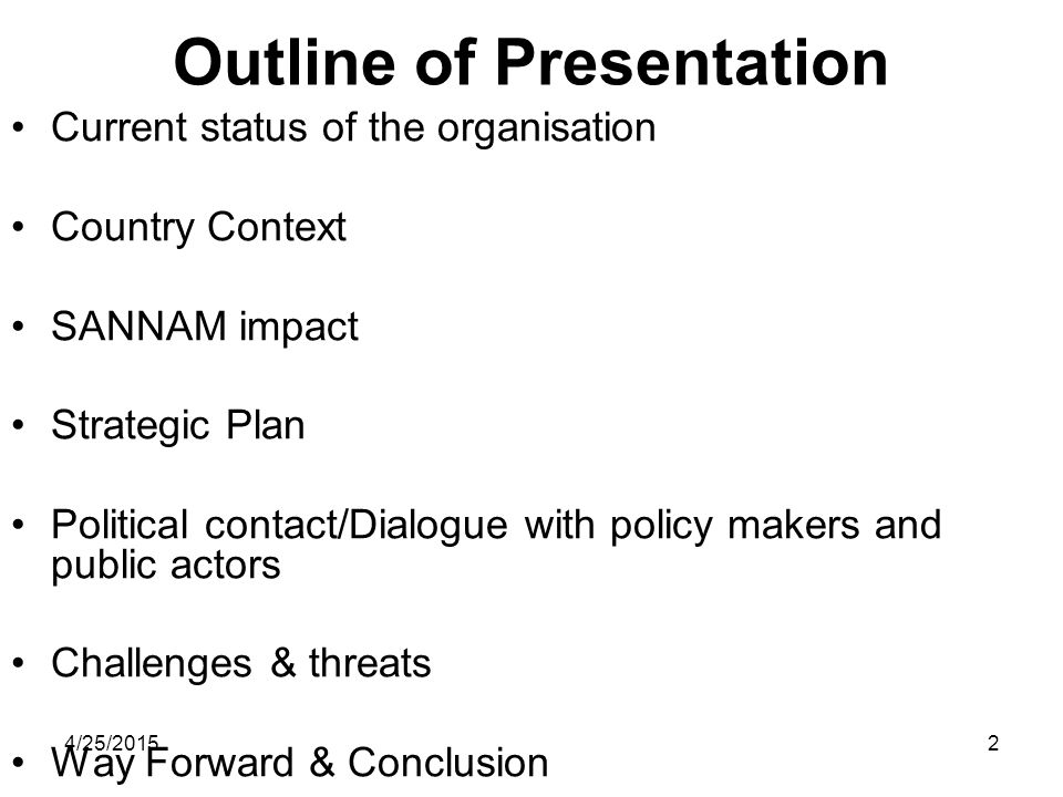 4/25/20152 Outline of Presentation Current status of the organisation Country Context SANNAM impact Strategic Plan Political contact/Dialogue with pol