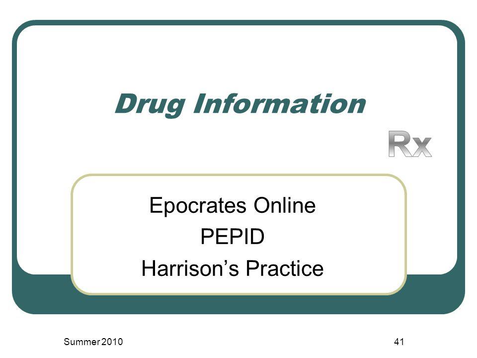 Drug Information Epocrates Online PEPID Harrison's Practice Summer 201041