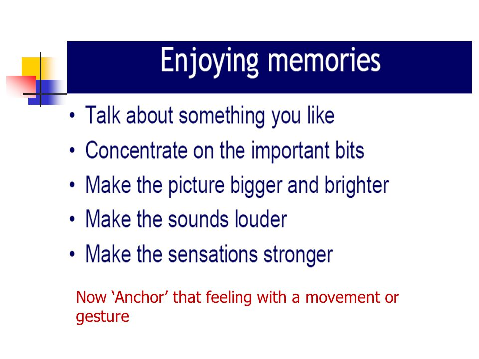 Now 'Anchor' that feeling with a movement or gesture