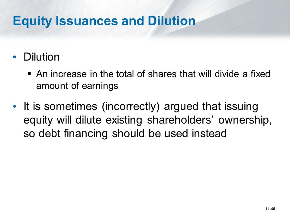Equity Issuances and Dilution (cont d) Suppose Jet Sky Airlines (JSA) currently has no debt and 500 million shares of stock outstanding, currently trading at a price of $16  market value of $8 billion.