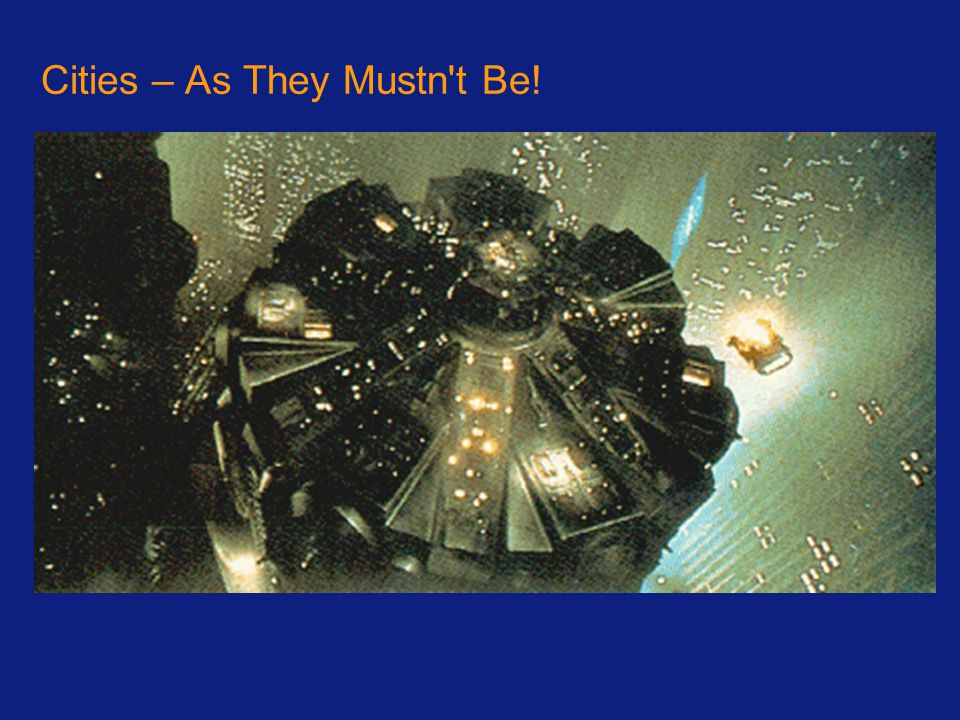 Cities – As They Mustn't Be!