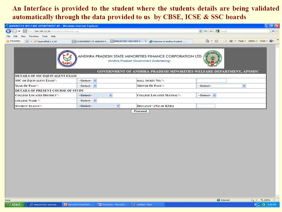 An Interface is provided to the student where the students details are being validated automatically through the data provided to us by CBSE, ICSE & SSC boards