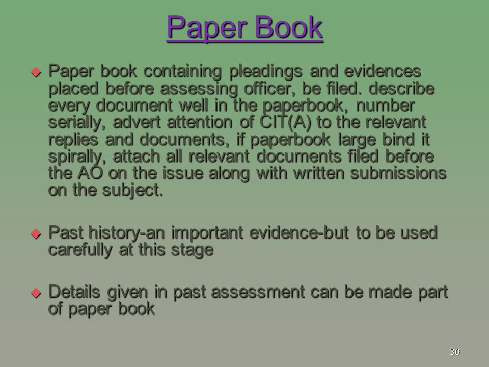 Paper Book  Paper book containing pleadings and evidences placed before assessing officer, be filed. describe every document well in the paperbook, n