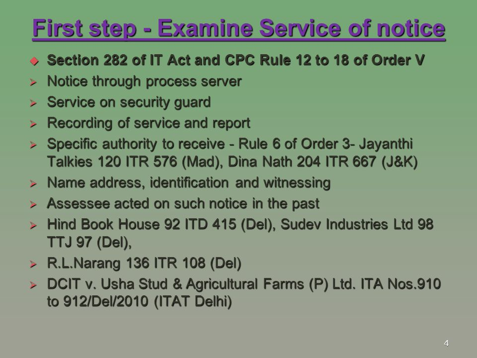 First step - Examine Service of notice  Section 282 of IT Act and CPC Rule 12 to 18 of Order V  Notice through process server  Service on security