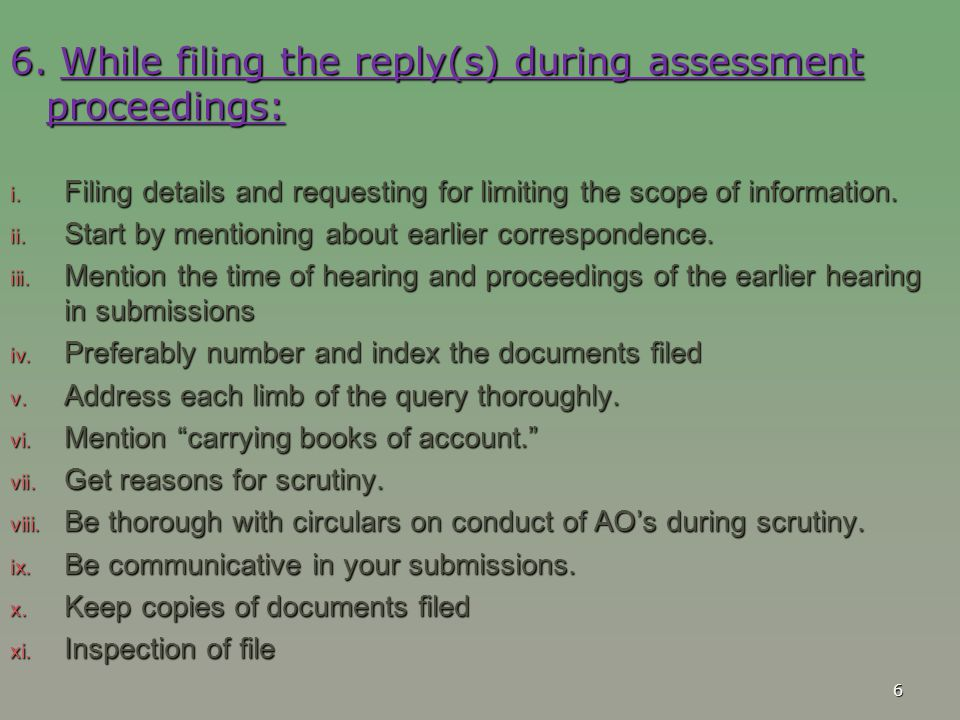 6 6. While filing the reply(s) during assessment proceedings: i. Filing details and requesting for limiting the scope of information. ii. Start by men
