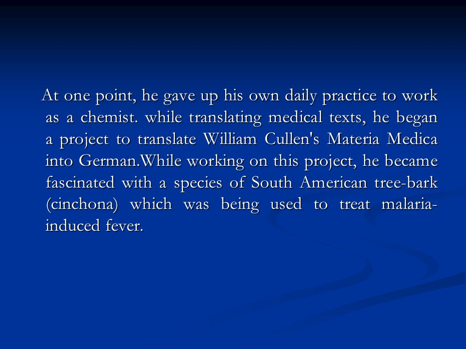 At one point, he gave up his own daily practice to work as a chemist.