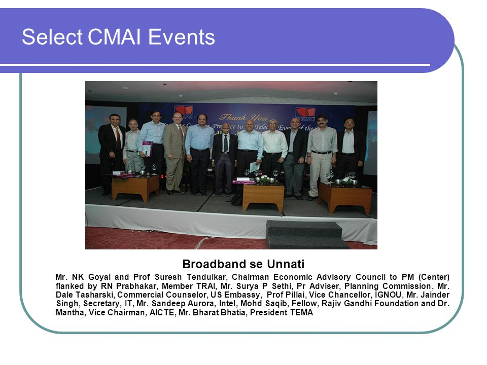 Select CMAI Events Broadband se Unnati Mr. NK Goyal and Prof Suresh Tendulkar, Chairman Economic Advisory Council to PM (Center) flanked by RN Prabhak