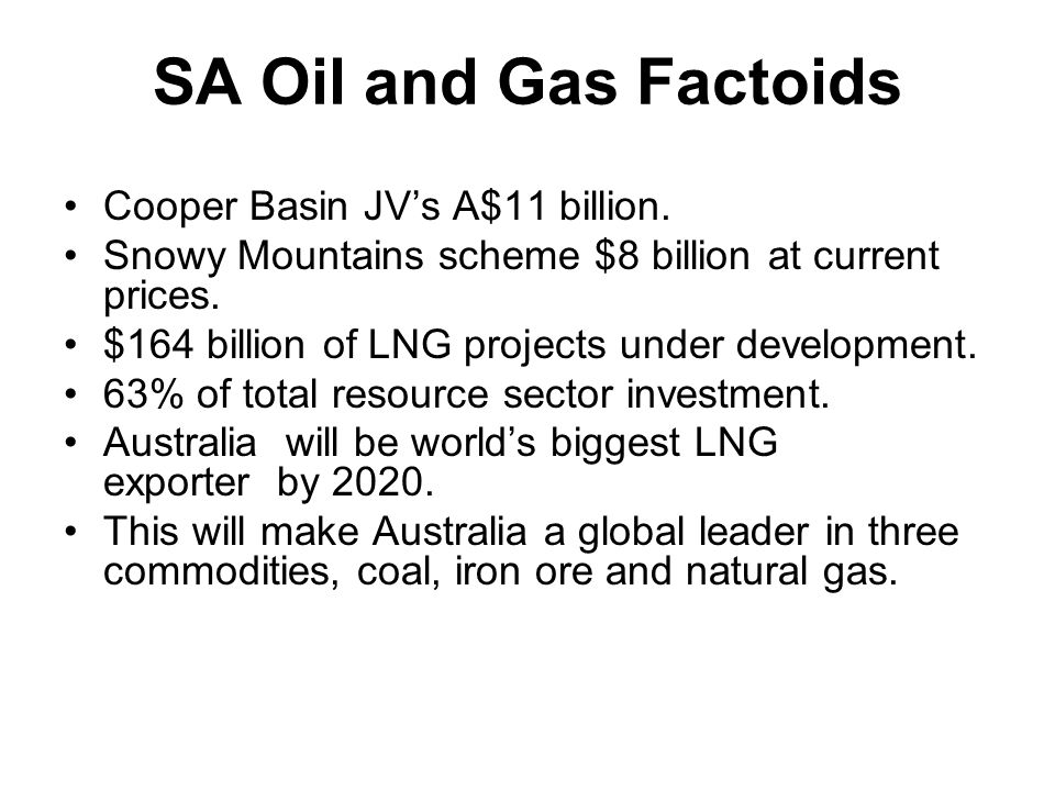 SA Oil and Gas Factoids Cooper Basin JV's A$11 billion.