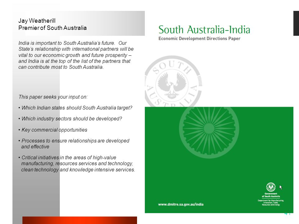 41 Jay Weatherill Premier of South Australia India is important to South Australia's future.