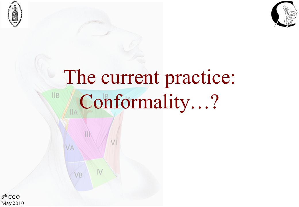 6 th CCO May 2010 The current practice: Conformality…