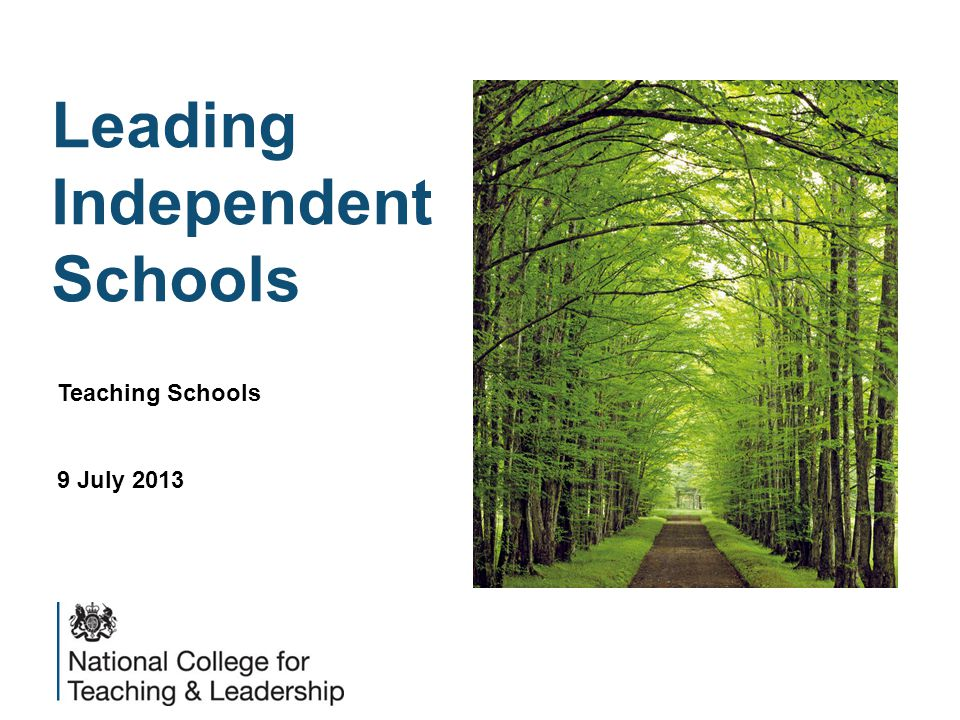 Leading Independent Schools Teaching Schools 9 July 2013
