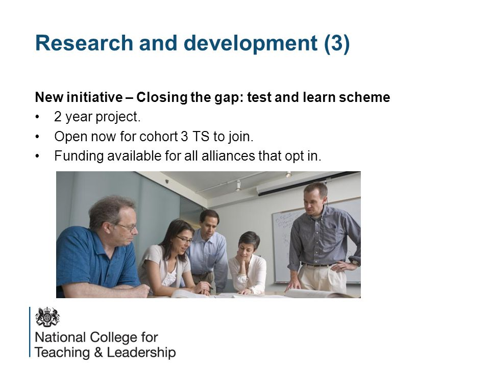 Research and development (3) New initiative – Closing the gap: test and learn scheme 2 year project.