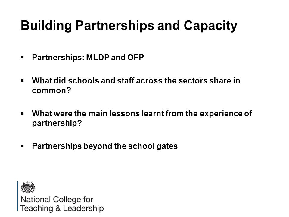  Partnerships: MLDP and OFP  What did schools and staff across the sectors share in common.