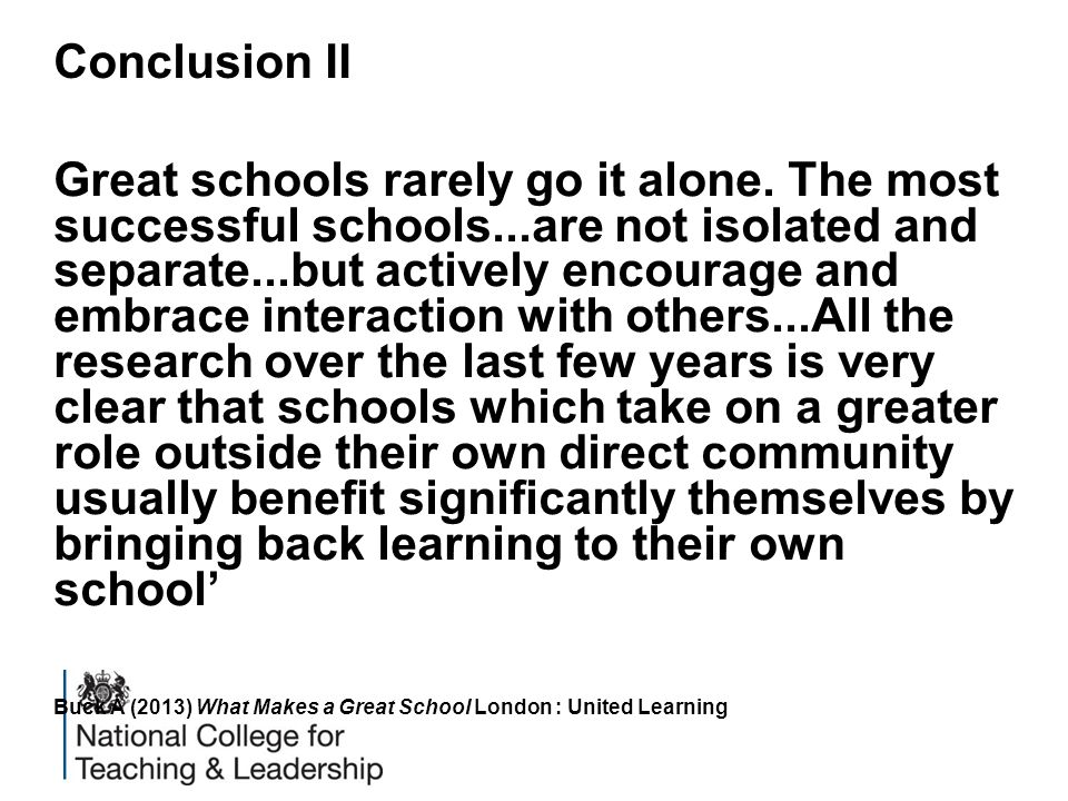 Conclusion II Great schools rarely go it alone.