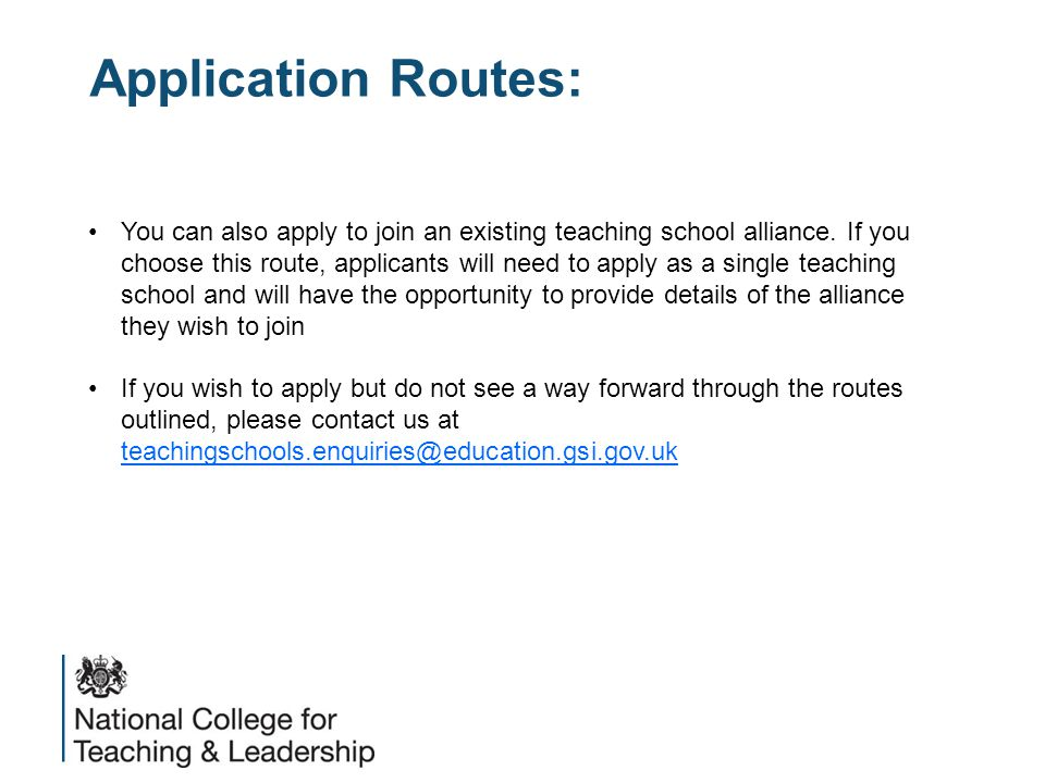 Application Routes: You can also apply to join an existing teaching school alliance.