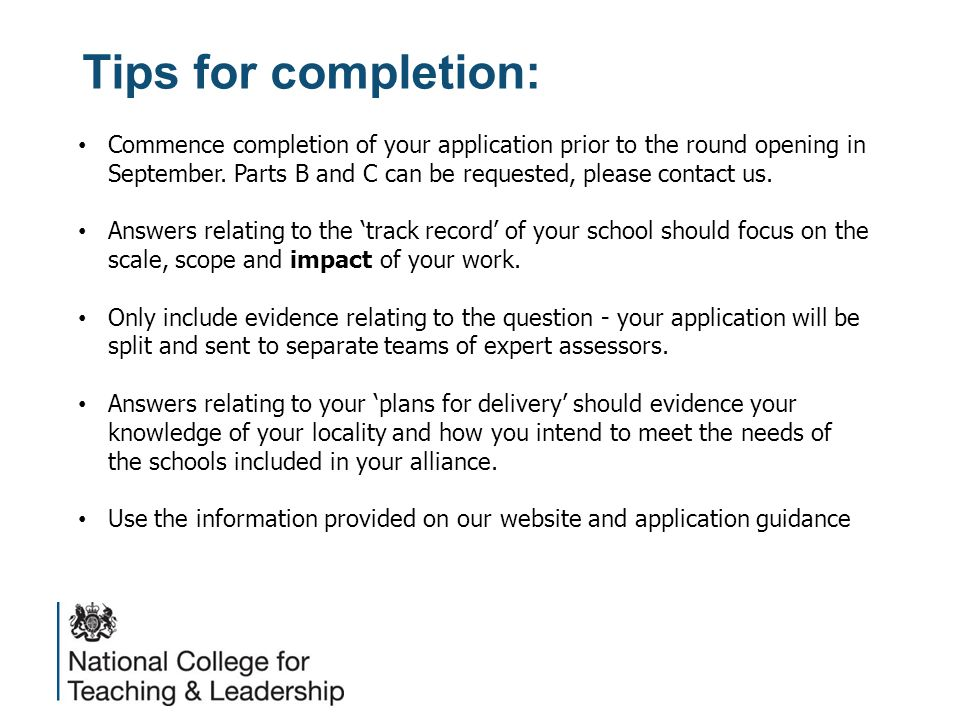 Tips for completion: Commence completion of your application prior to the round opening in September.