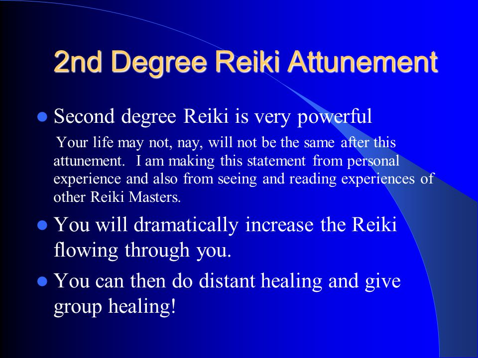Take your time Spacing attunements is done for your own development and protection Increasing the flow of Reiki too fast may unsettle your system and