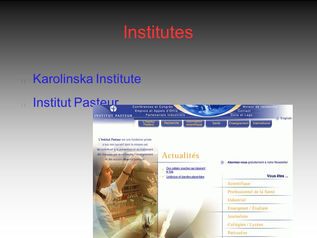 Institutes Karolinska Institute Institut Pasteur