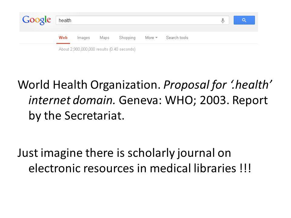 World Health Organization. Proposal for '.health' internet domain.