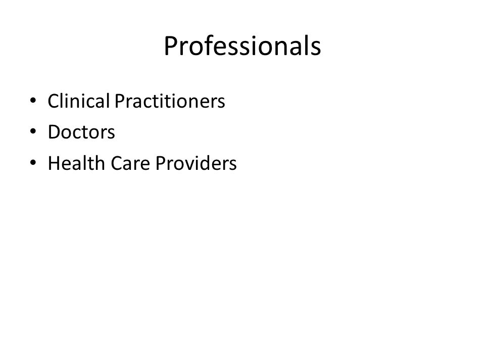 Professionals Clinical Practitioners Doctors Health Care Providers