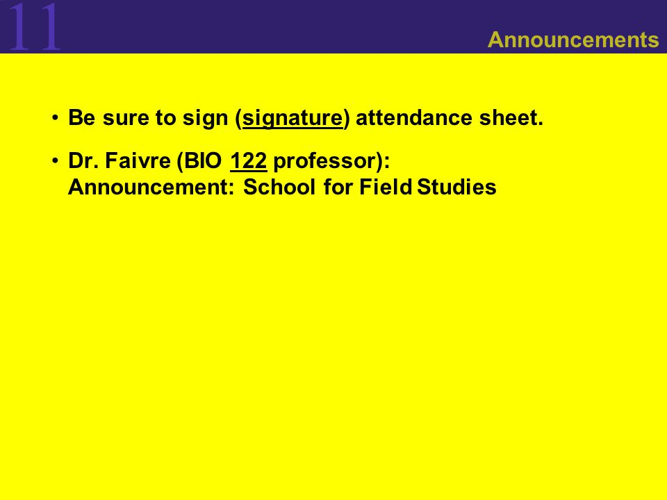 11 Announcements Be sure to sign (signature) attendance sheet.