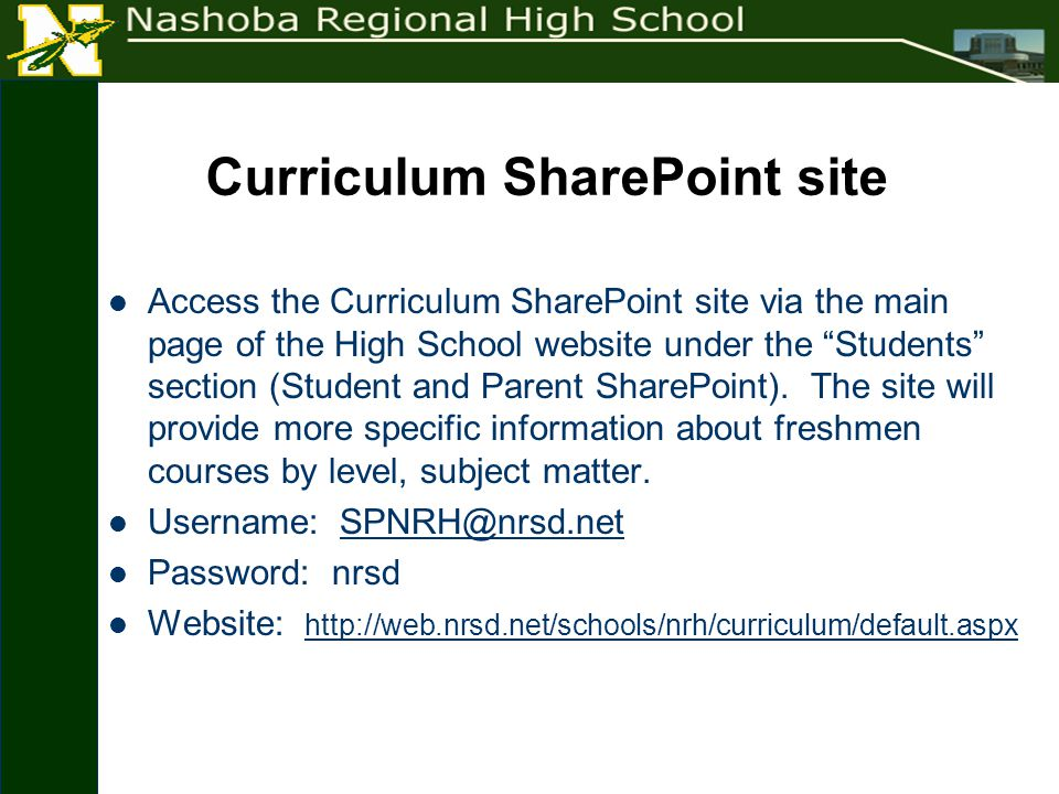Curriculum SharePoint site Access the Curriculum SharePoint site via the main page of the High School website under the Students section (Student and Parent SharePoint).