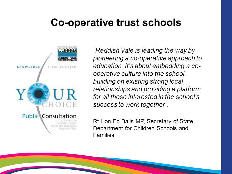 "Co-operative trust schools ""Reddish Vale is leading the way by pioneering a co-operative approach to education. It's about embedding a co- operative c"