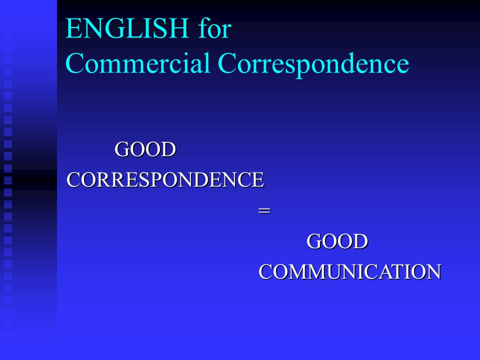 ENGLISH for Commercial Correspondence GRAMMAR PERSONAL becomes IMPERSONAL e.g.