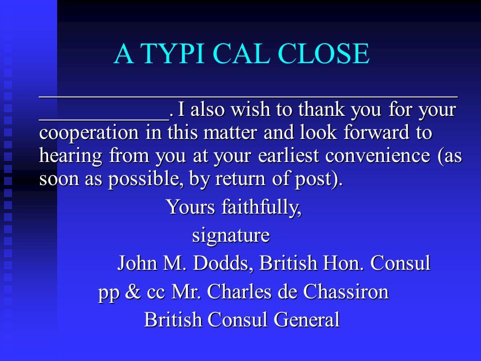 A TYPI CAL CLOSE _______________________________________ ____________.