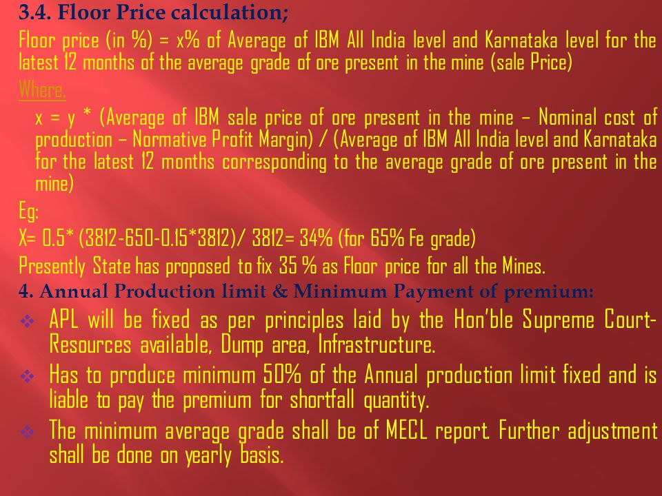 3.4. Floor Price calculation; Floor price (in %) = x% of Average of IBM All India level and Karnataka level for the latest 12 months of the average gr