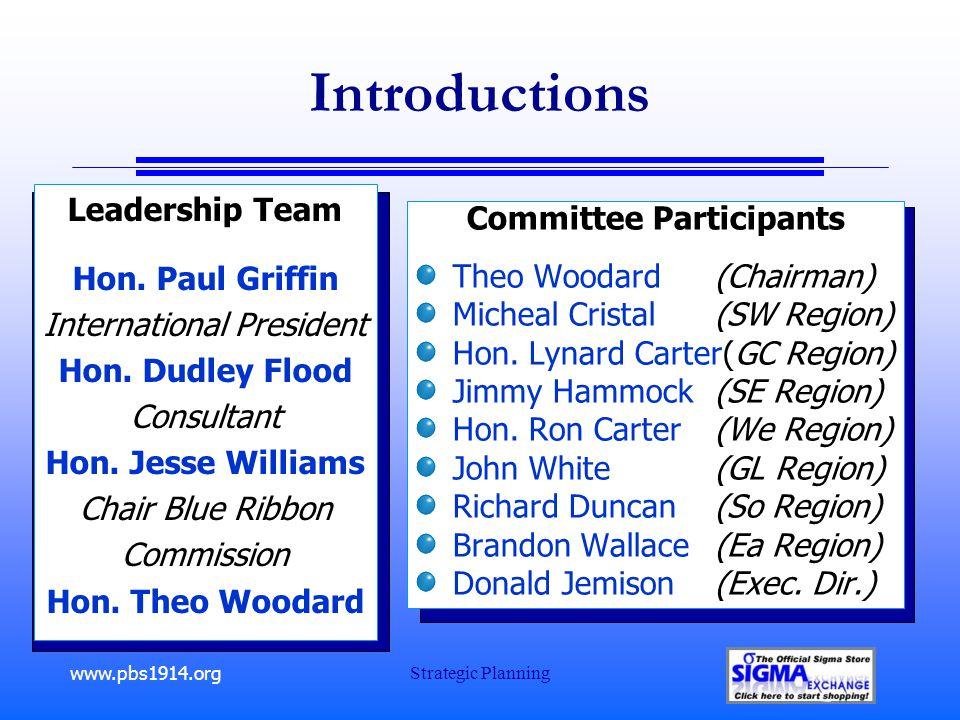 www.pbs1914.org Strategic Planning Introductions Committee Participants Theo Woodard (Chairman) Micheal Cristal (SW Region) Hon. Lynard Carter(GC Regi