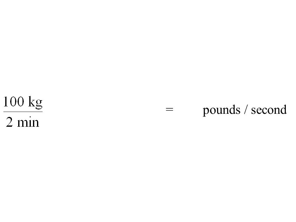 = pounds / second