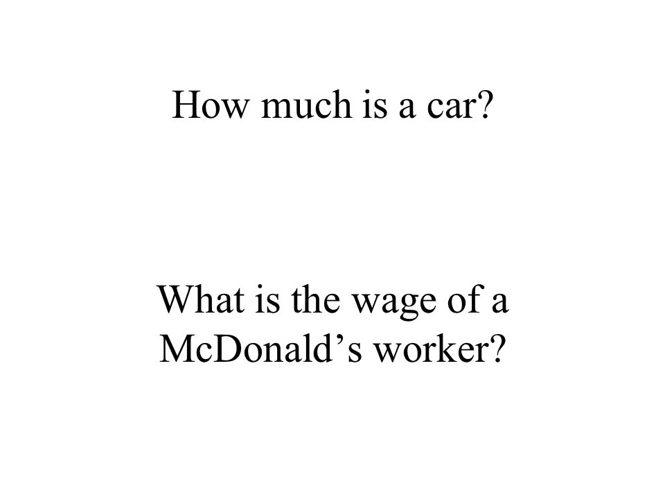 How much is a car What is the wage of a McDonald's worker