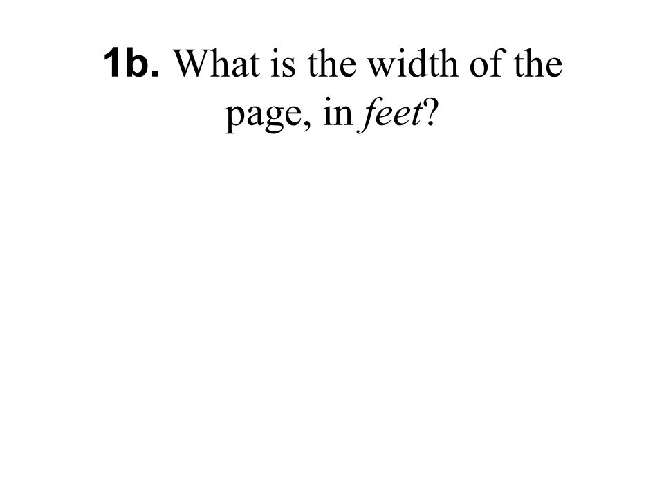 1b. What is the width of the page, in feet