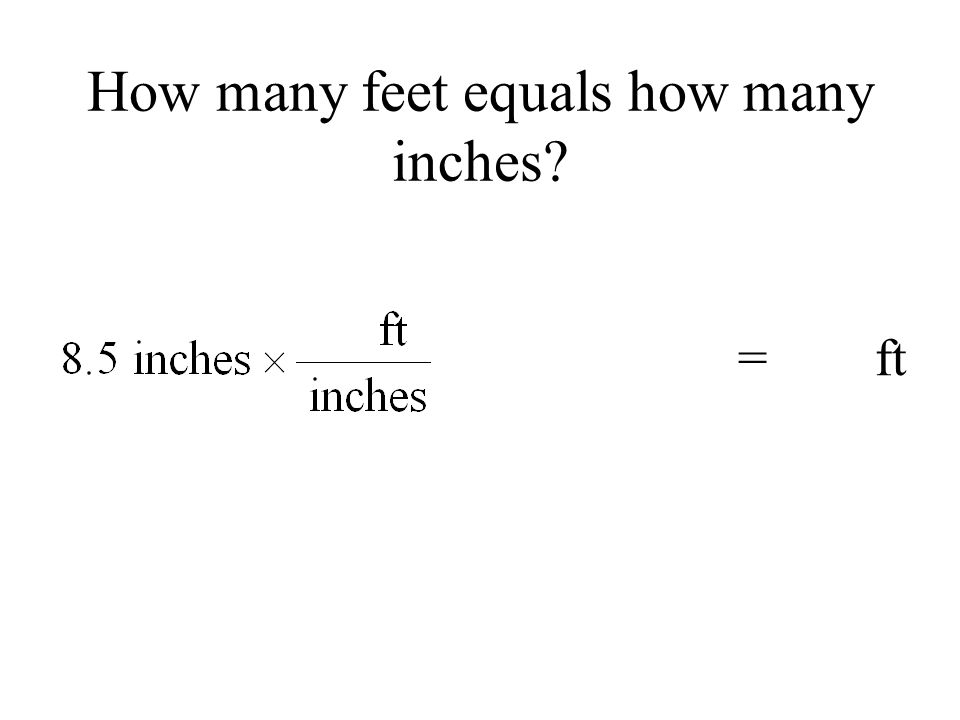 How many feet equals how many inches = ft