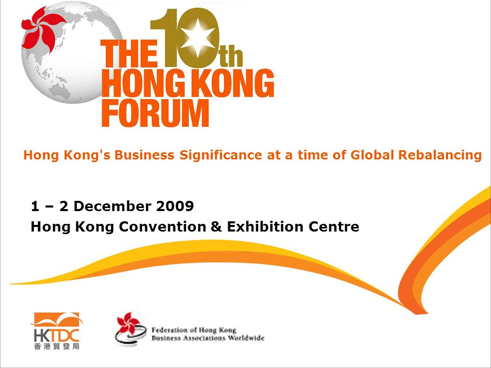 Federation of HK Business Associations Worldwide FEDERATION 33 Members HK Business Associations Affiliates Japan – 8 Chapters China – 3 Sections Canada – 10 Sections Australia – 6 Chapters 10,000 Associates (Individual members of HK Business Associations)