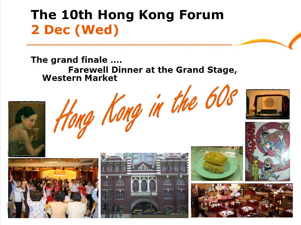 The 10th Hong Kong Forum 2 Dec (Wed) The grand finale ….