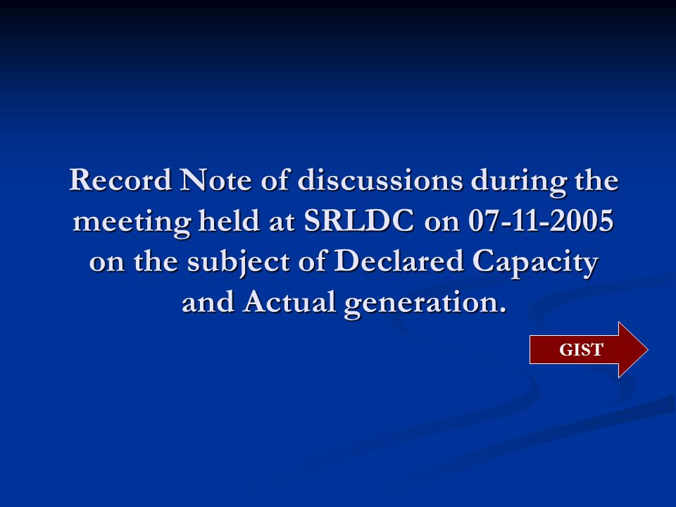 Record Note of discussions during the meeting held at SRLDC on 07-11-2005 on the subject of Declared Capacity and Actual generation.