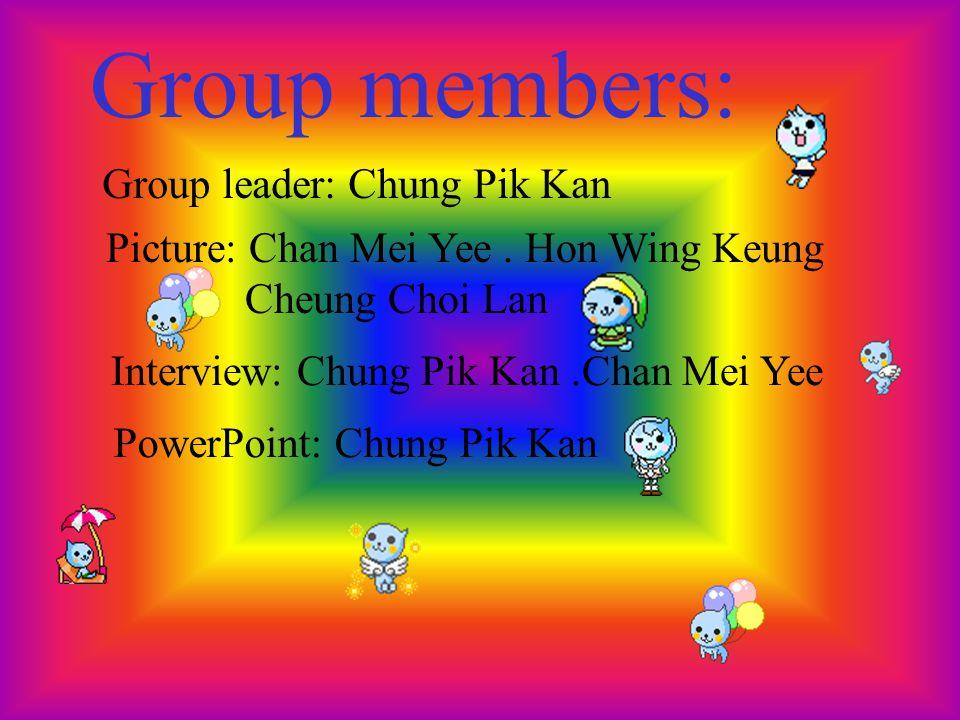 3A2 Names of students: Chung Pik Kan Chan Mei Yee Hon Wing Keung Cheung Choi Lam