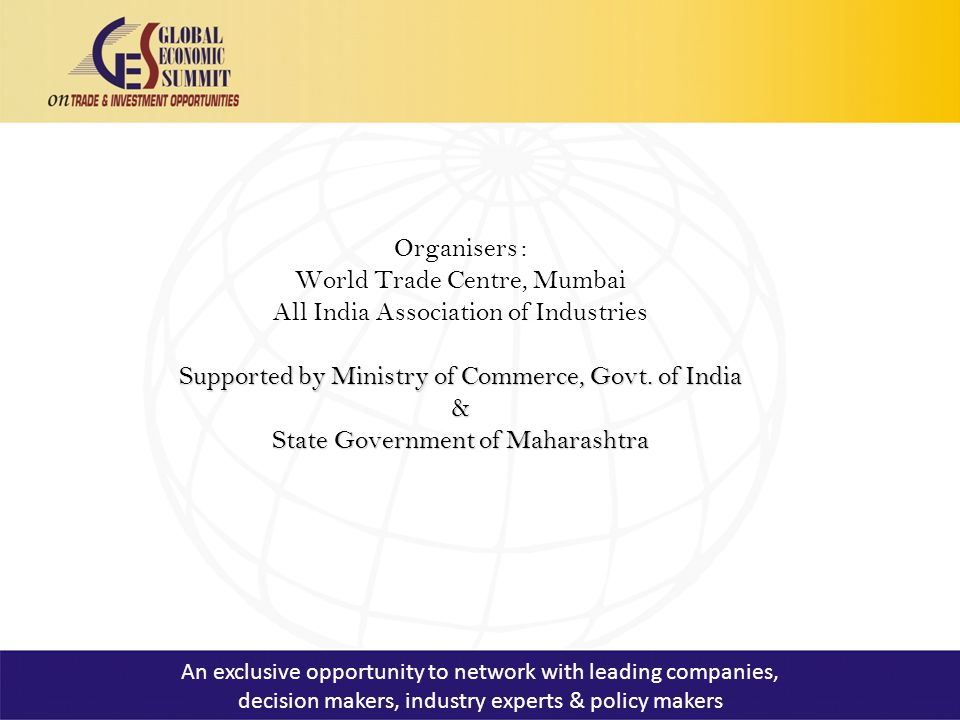 Organisers : World Trade Centre, Mumbai All India Association of Industries Supported by Ministry of Commerce, Govt.