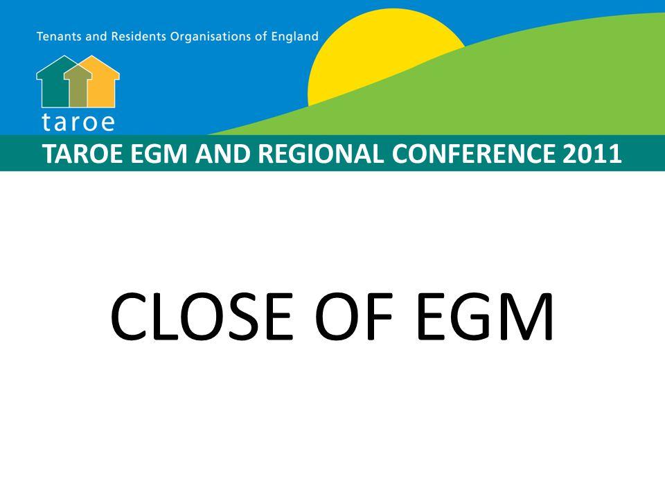 TAROE EGM AND REGIONAL CONFERENCE 2011 Welcome and Housekeeping Michael Gelling OBE Hon CIH Chair of TAROE