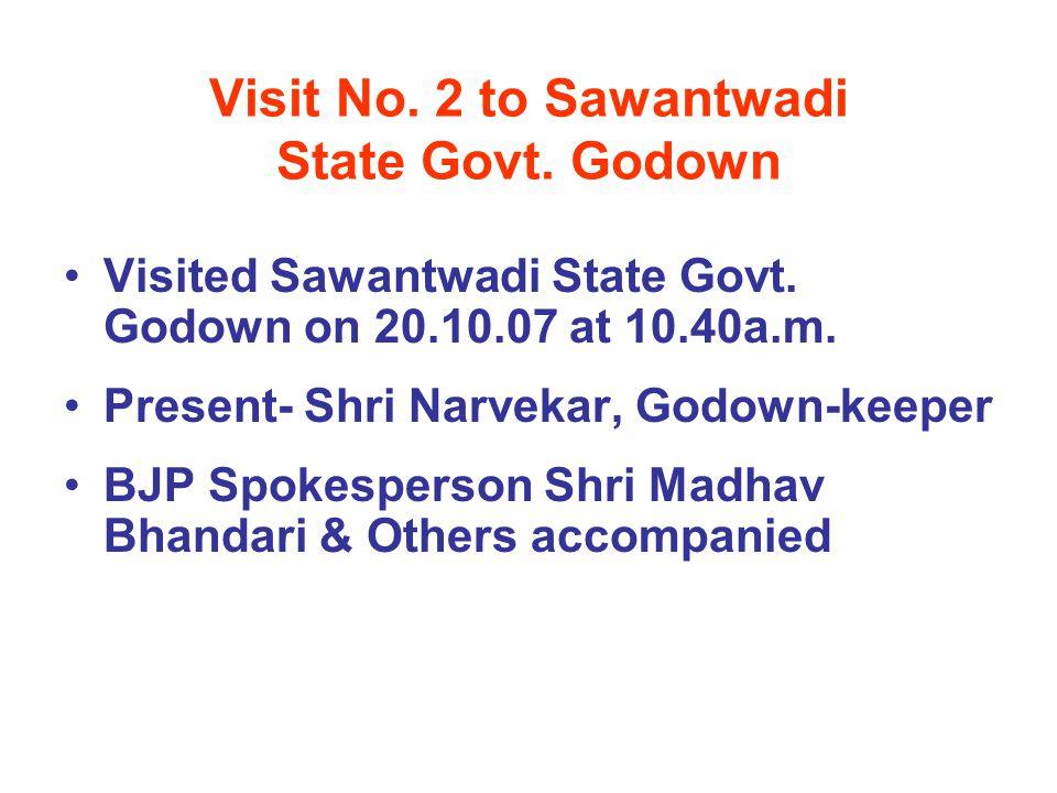 Visit No. 2 to Sawantwadi State Govt. Godown Visited Sawantwadi State Govt.