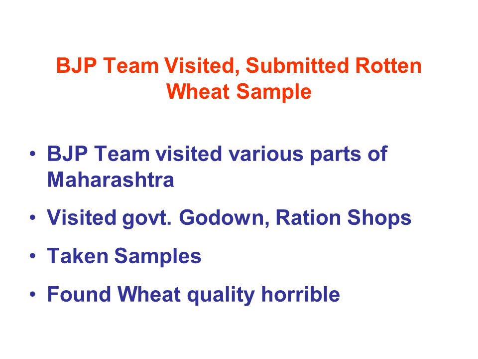 BJP Team Visited, Submitted Rotten Wheat Sample BJP Team visited various parts of Maharashtra Visited govt. Godown, Ration Shops Taken Samples Found W