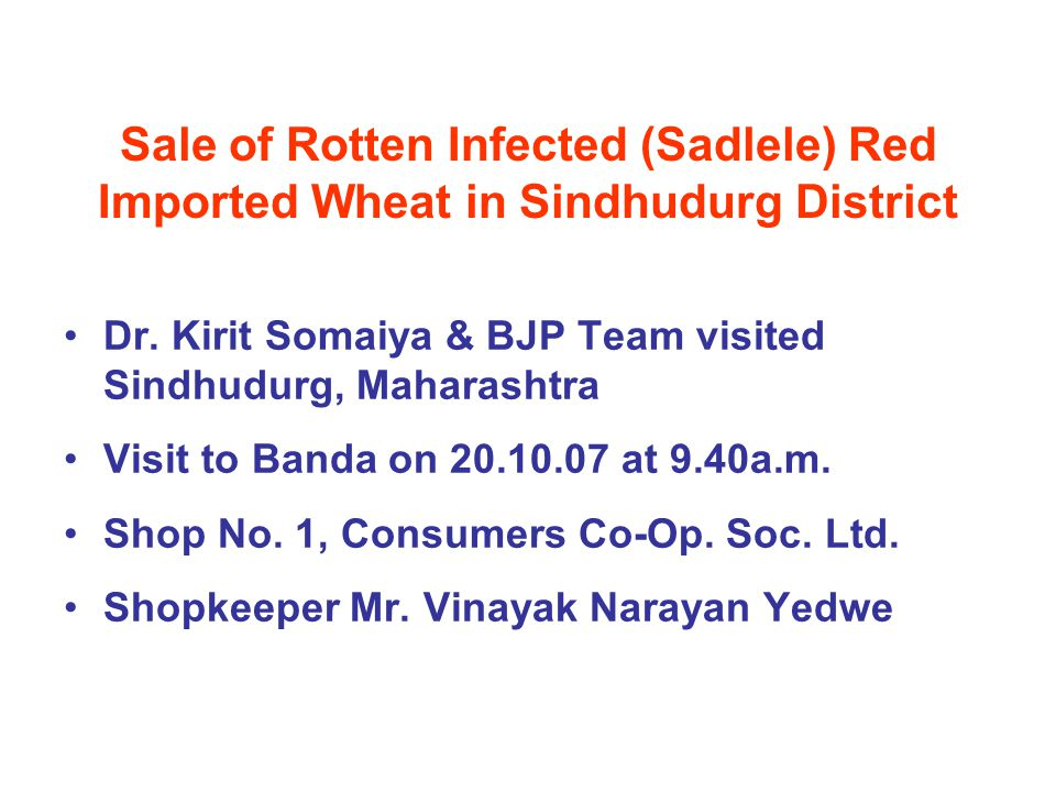 Sale of Rotten Infected (Sadlele) Red Imported Wheat in Sindhudurg District Dr.