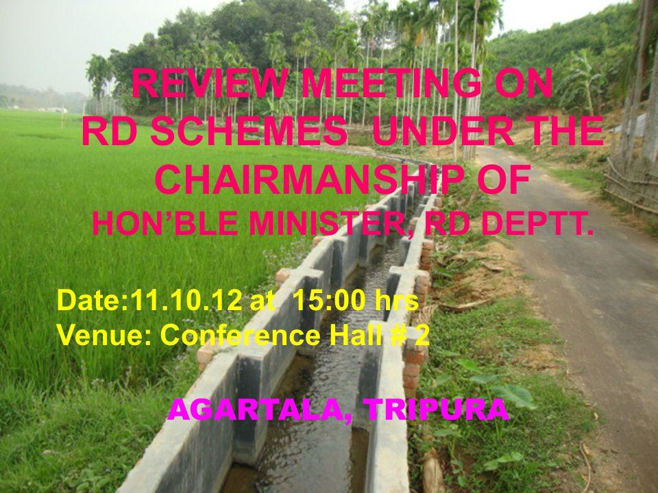 AGARTALA, TRIPURA REVIEW MEETING ON RD SCHEMES UNDER THE CHAIRMANSHIP OF HON'BLE MINISTER, RD DEPTT.