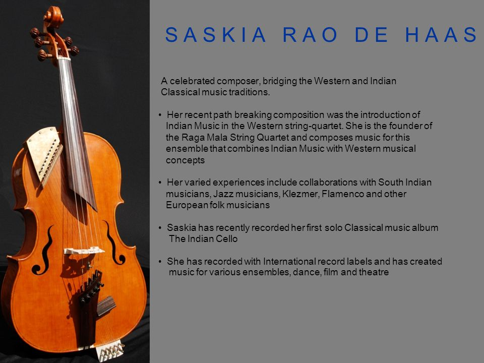 A celebrated composer, bridging the Western and Indian Classical music traditions.