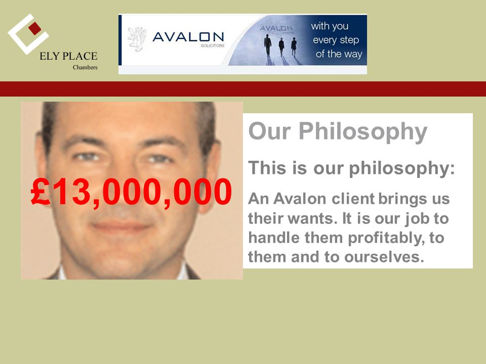 Our Philosophy This is our philosophy: An Avalon client brings us their wants.