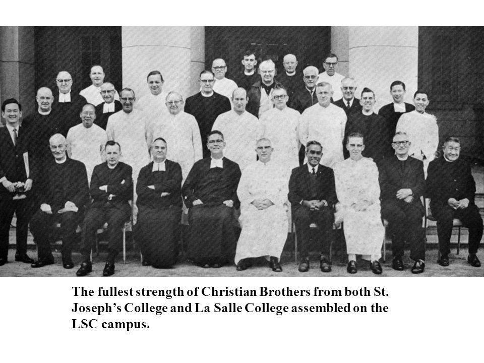 The fullest strength of Christian Brothers from both St. Joseph's College and La Salle College assembled on the LSC campus.
